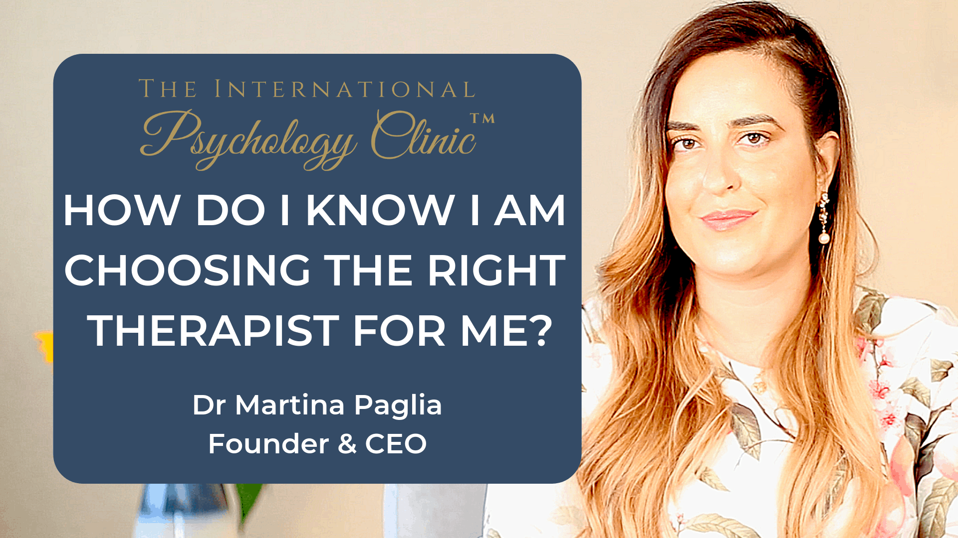 how do i know i am choosing the right therapist for me